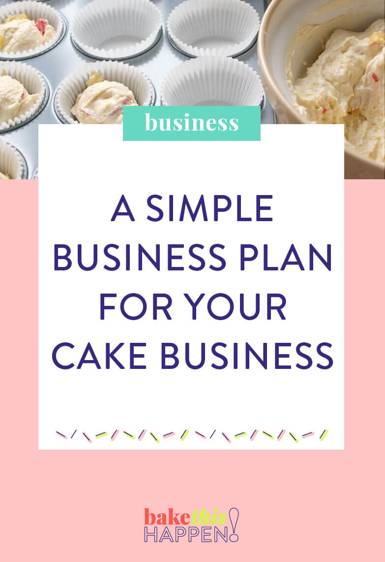 Bake This Happen — Create A Simple Business Plan For Your In Cake Business Plan Template